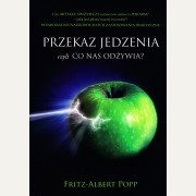 PRZEKAZ JEDZENIA czyli CO NAS ODŻYWIA   F. A. Popp