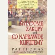 ŚWIADOME ZAKUPY CZYLI CO NAPRAWDĘ KUPUJEMY     Pat Thomas