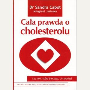 CAŁA PRAWDA O CHOLESTEROLU Dr Sandra Cabot, Margaret Jasinska