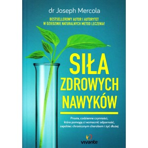 SIŁA ZDROWYCH NAWYKÓW dr Joseph Mercola