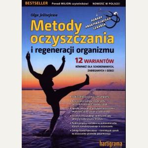 METODY OCZYSZCZANIA  I REGENERACJI ORGANIZMU  Olga Jelisejewa