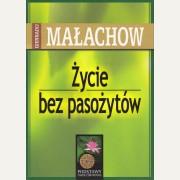 ŻYCIE BEZ PASOŻYTÓW  Giennadij Małachow