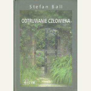 ODTRUWANIE CZŁOWIEKA  Stefan Ball