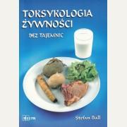 TOKSYKOLOGIA ŻYWNOŚCI BEZ TAJEMNIC  Stefan Ball