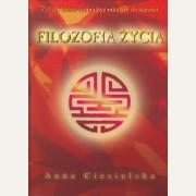 FILOZOFIA ŻYCIA    Anna Ciesielska