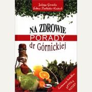 NA ZDROWIE,  PORADY DR GÓRNICKIEJ    Jadwiga Górnicka, Sabina Zwolińska