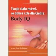 BODY IQ  Twoje ciało mówi, co dobre i złe dla Ciebie    Dr med. Gabi Hoffbauer