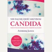 NIE DAJ SIĘZJEŚĆ GRZYBOM CANDIDA    Andrzej Janus